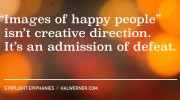 """Stoplight Epiphanies: """"Images of happy people"""" isn't creative direction. It's an admission of defeat."""