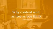 Why content isn't as free as you think