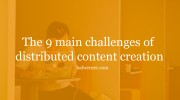 Distributed content creation challenges